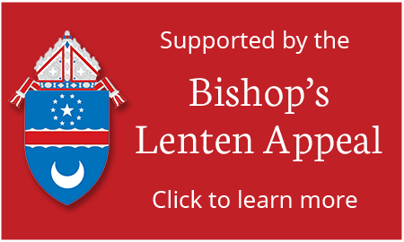 This Program is Supported by the Bishops Lenten Appeal Click to learn more